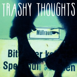 Trashy Thoughts - Digital Art - Emmy Horstkamp - 2015